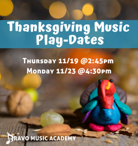 Thanksgiving Music Play-Date at Bravo Music Academy for children ages 4-8